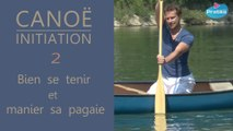 Canoë Initiation - Bien se tenir et manier sa pagaie