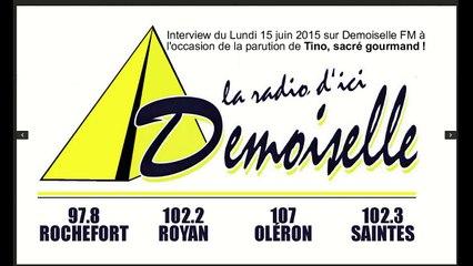 """Interview radio du 15/06/2015 sur Demoiselle FM à l'occasion de la parution de """"Tino, sacré gourmand!"""""""