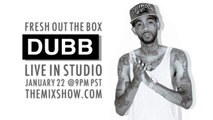 "DUBB ""I'm Burnt"" Freestyle @ The Mix Show ""Fresh Out The Box"" with DJ Carisma, 01-22-2014"