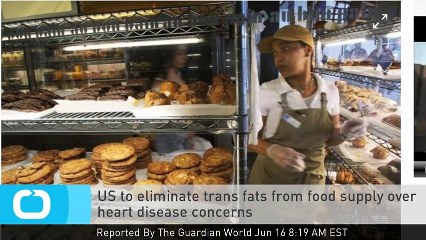 US to Eliminate Trans Fats From Food Supply Over Heart Disease Concerns