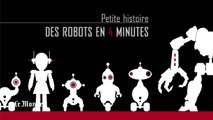 Histoire des robots en 4 minutes