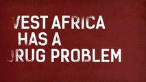 West Africa has a Drug Problem - Animation