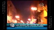 La Noche es Mía - Las noches del Centro de Lima (20-08-13)