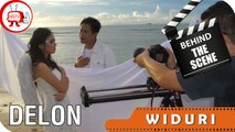 Delon - Behind The Scenes Video Klip Widuri - Nagaswara