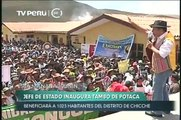 Pdte. Humala inauguró el Tambo de Potaca para llevar servicios del Estado a poblaciones alejadas