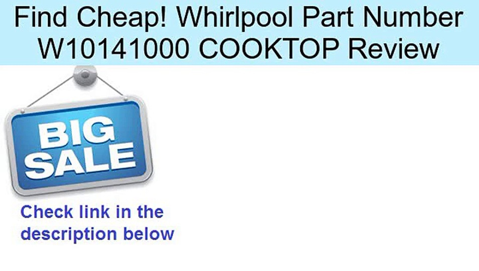 COOKTOP Whirlpool Part Number W10141000