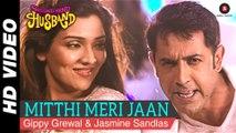 'Mitthi Meri Jaan' HD Video Song Second Hand Husband Gippy Grewal Tina Ahuja Tina Ahuja Jasime Sandlas