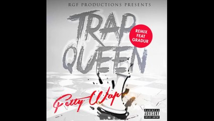 Gradur feat. Fetty Wap - Trap Queen Remix