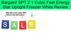 SPT 2 1 Cubic Feet Energy Star Upright Freezer White Review