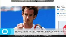 Murray Sees Off Verdasco At Queen's Club Title