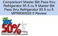 Master Bilt Pass thru Refrigerator 85 8 cu ft Master Bilt Pass thru Refrigerator 85 8 cu ft MPR806SSS 0 Review