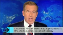Lester Holt Rises to Anchor NBC Nightly News as Brian Williams Makes an Abject Apology