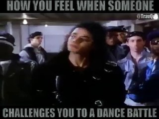 WHEN SOMEONE CHALLENGES YOU TO A DANCE BATTLE