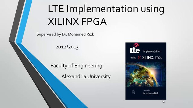 Overview on LTE implementation using XILINX FPGA Graduation Project (  Arabic )