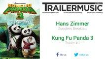 Kung Fu Panda 3 - Trailer #1 Music #1 (Hans Zimmer - Zoosters Breakout)