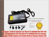 UpBright? NEW AC Adapter For MSI GT72 DOMINATOR PRO-010  GT72 DOMINATOR PRO-007MSI GT72 DOMINATOR