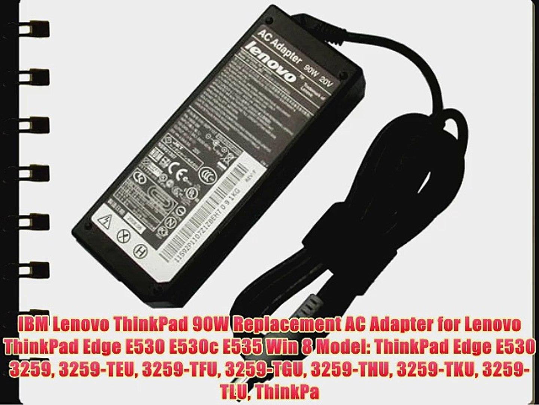 IBM Lenovo ThinkPad 90W Replacement AC Adapter for Lenovo ThinkPad Edge  E530 E530c E535 Win