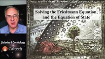 Lecture-2 Galaxies and Cosmology - Solving Friedmann Equation and the Equation of State