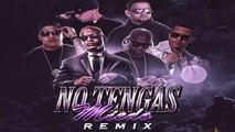 No Tengas Miedo (Remix) - Pacho y Cirilo Ft J Alvarez, Carlitos Rossy, Kendo Kaponi & Valdo (2015)
