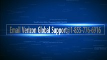 Email Verizon Global Support@1-855-776-6916