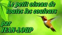 Le petit oiseau de toutes les couleurs par Jean-Loup
