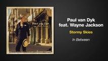 Paul van Dyk Feat. Wayne Jackson - Stormy Skies