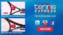Wilson Burn 100 ULS Racquet Review | Tennis Express Review