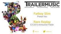 Rare Replay - E3 2015 Announce Trailer Music (Fatboy Slim - Praise You)