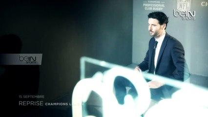 Reprise de l'UEFA Champions League à partir du 15 septembre sur beIN SPORTS