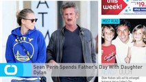 Sean Penn Spends Father's Day With Daughter Dylan