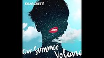 Dragonette - Our Summer
