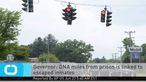 Governor: DNA Miles From Prison is Linked to Escaped Inmates