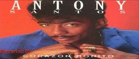 Antony Santos - Lo Que Tu Quieras 1993