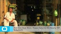 Pakistan Heat Wave, Power Failures Kill Nearly 700 in Karachi