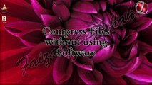 Compress Files without using Software