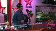 Camille Combal organise en direct dans Virgin Tonic un Speed Dating pour Clément l'Incruste !