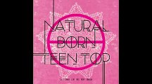 I Love it - 틴 탑 (Teen Top) - NATURAL BORN