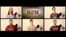 Dexter Theme Acapella