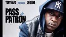 Pass The Patron by Tony Yayo ft 50 Cent - New Single - May 2010 | 50 Cent Music