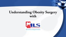 Understanding Obesity Surgery with ILS Bariatric Surgery