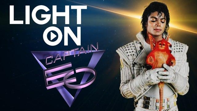 LIGHT ON - EP5 Captain EO