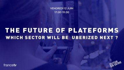 "The Future of Plateforms: which sector will be ""Uberized"" next? - Human&Tech cycle"