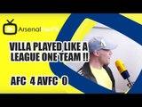 Villa Played Like A League One Team !! | Arsenal 4 Aston Villa 0 | FA Cup Final