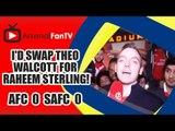 I'd Swap Theo Walcott For Raheem Sterling! | Arsenal 0 Sunderland 0