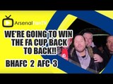 We're Going to win the FA Cup Back to Back!! - Brighton 2 Arsenal 3