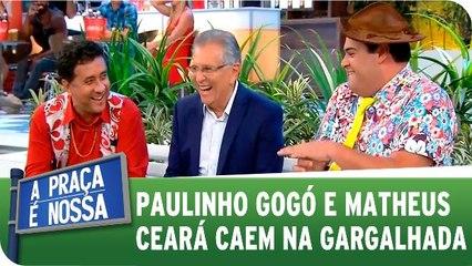 Paulinho Gogó e Matheus Ceará caem na gargalhada