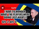 I Have To Wonder What The Players Were Doing Last Night !!! - Southampton 2 Arsenal 0
