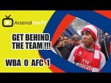 GET BEHIND THE TEAM !!! [Fan Reacts To Anti Wenger Banner] - West Brom 0 v Arsenal 1