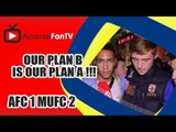 Our Plan B is Our Plan A !!! - Arsenal 1  Man Utd 2