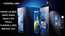 FANUC LR Mate 200iC Loading & Unloading Robot Used in Chiron FLEXCELL UNO Machine Tool